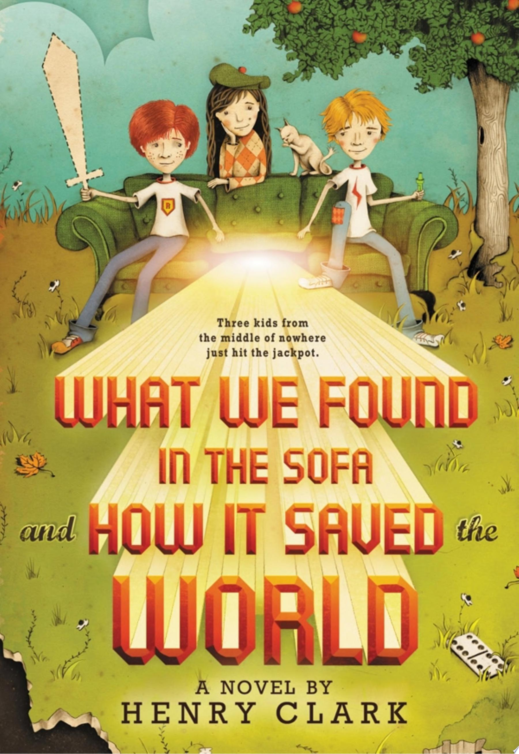 "Image for ""What We Found in the Sofa and How It Saved the World"""