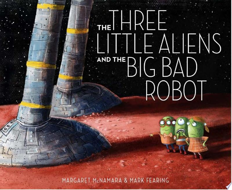 "Image for ""The Three Little Aliens and the Big Bad Robot"""