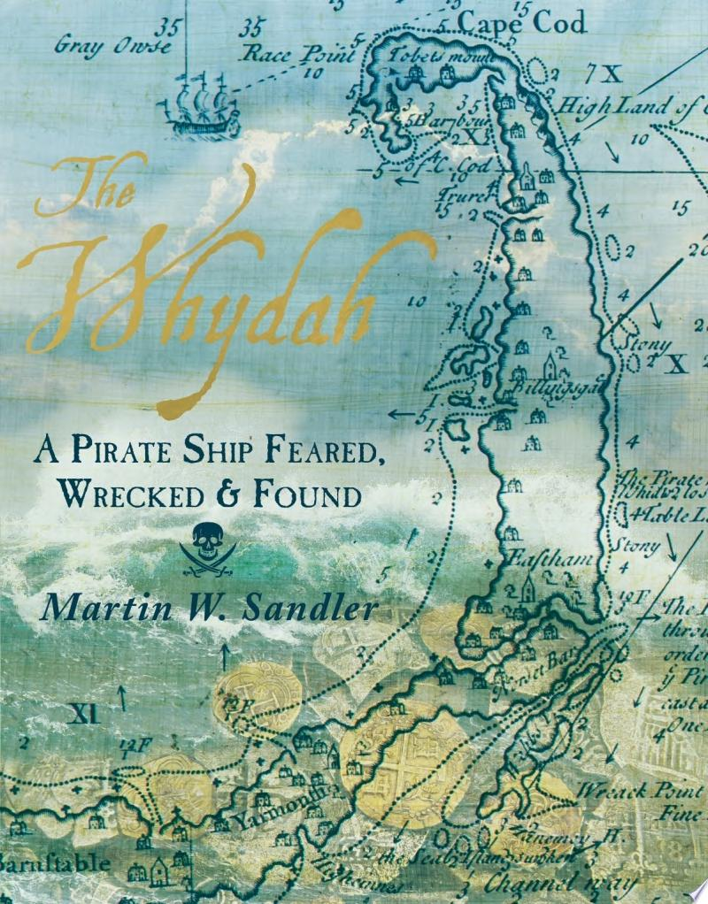 "Image for ""The Whydah: A Pirate Ship Feared, Wrecked, and Found"""