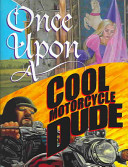 "Image for ""Once Upon a Cool Motorcycle Dude"""
