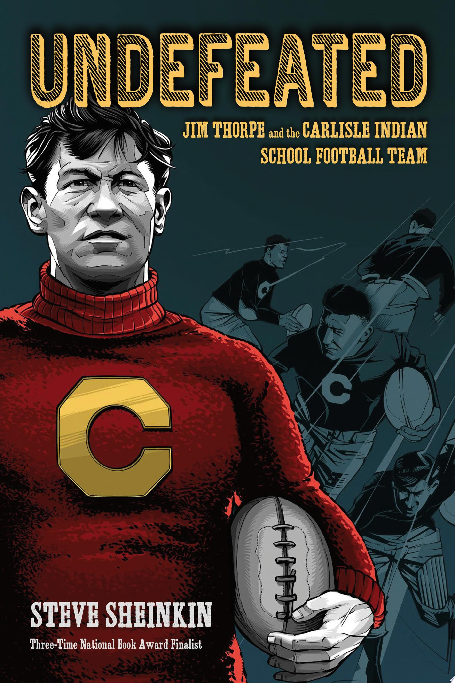 "Image for ""Undefeated: Jim Thorpe and the Carlisle Indian School Football Team"""
