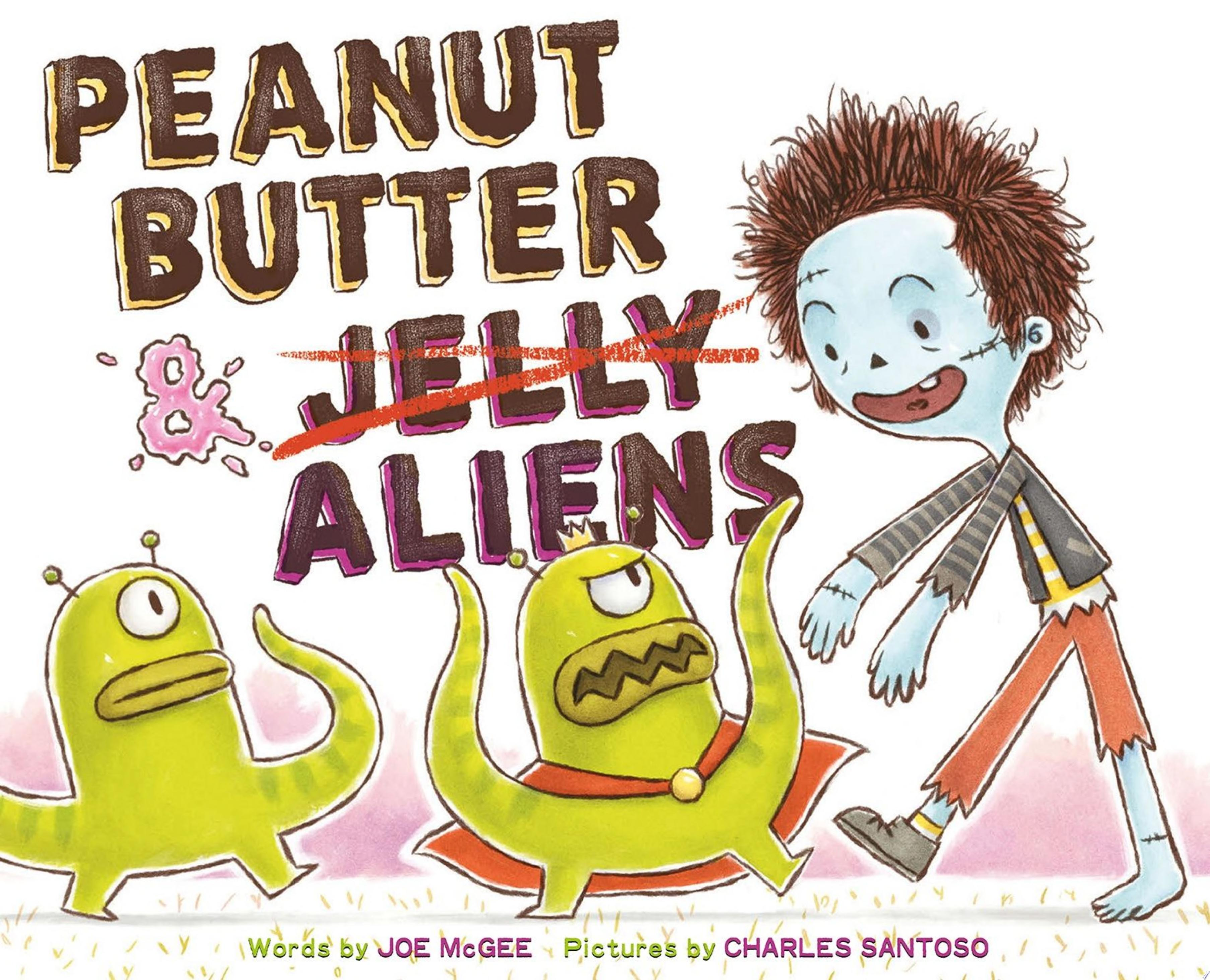 "Image for ""Peanut Butter & Aliens"""