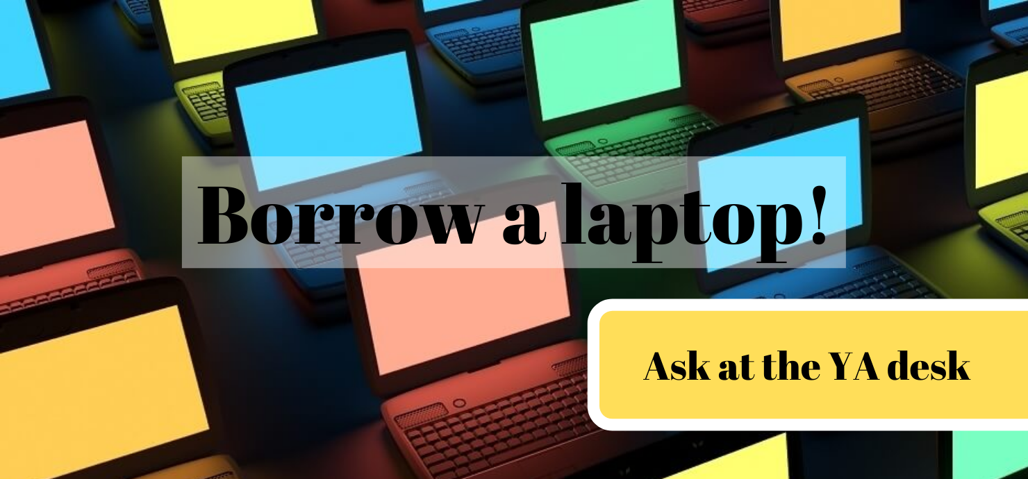 "Slide that reads, ""Borrow a Laptop! Ask at the YA Desk"""