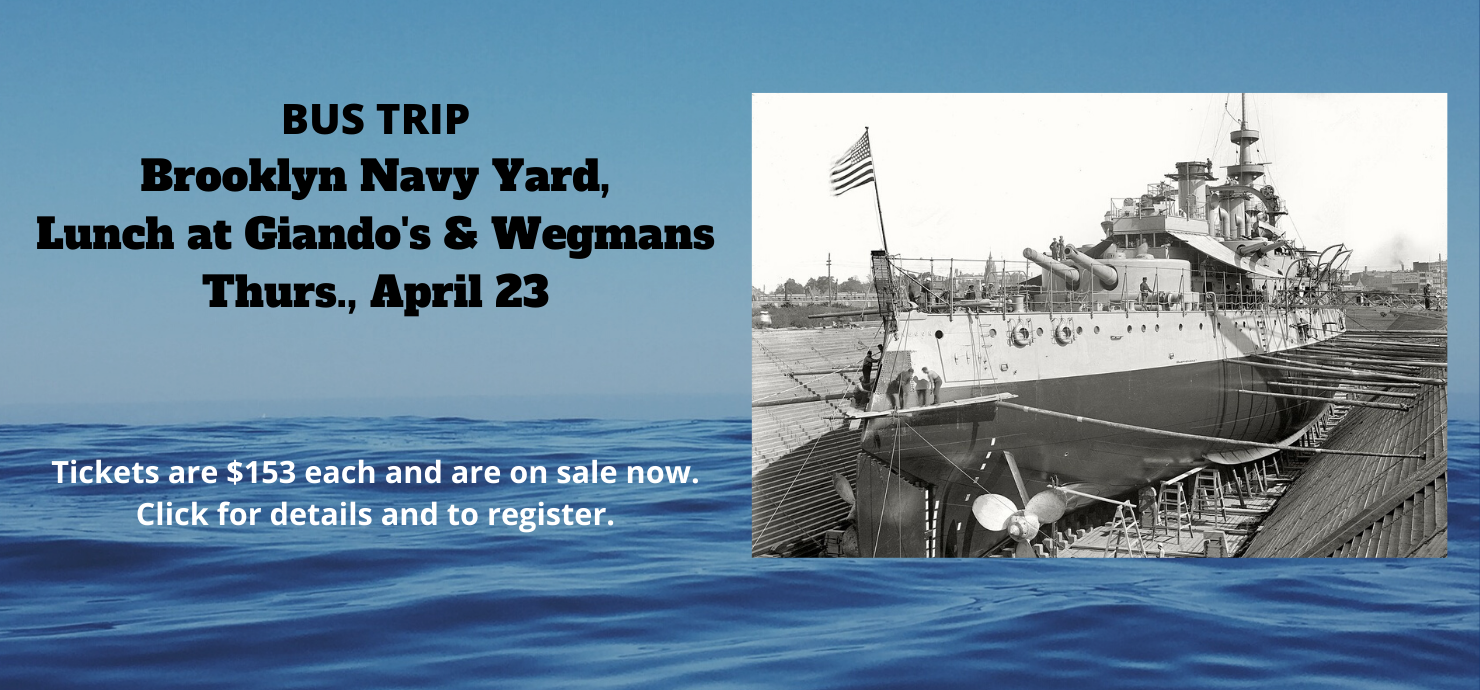 Announcement of April 23 trip to the Brooklyn Navy Yard with a vintage photo of the USS Oregon in drydock.