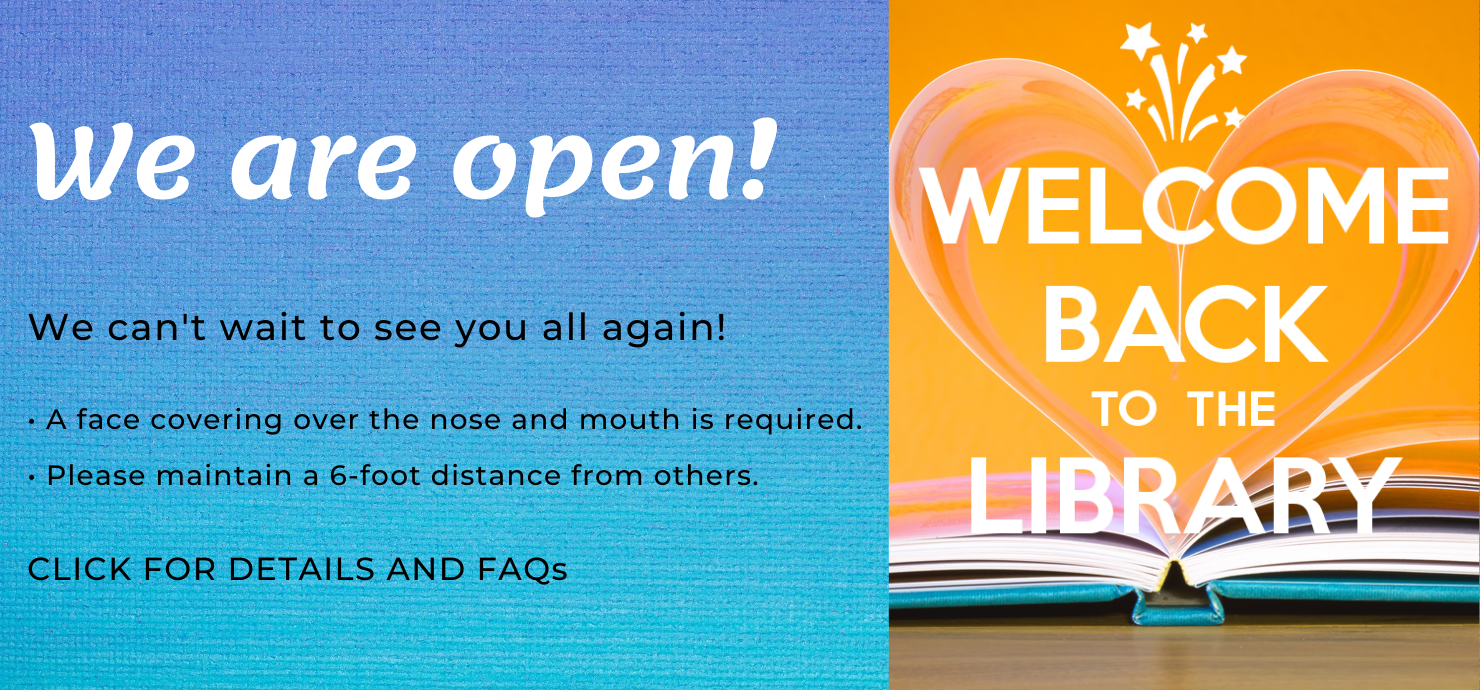 "A photo of an open book, the words ""Welcome Back to the Library"" and ""We are Open!"""