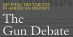 The Gun Debate: Defining Documents in American History
