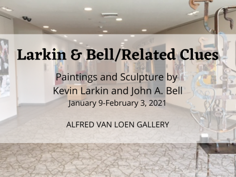 "Graphic featuring a photo of the gallery and announcing the ""Larkin & Bell/Related Clues"" exhibit, Jan. 9-Feb. 3, 2021"